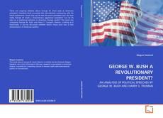 Buchcover von GEORGE W. BUSH A REVOLUTIONARY PRESIDENT?