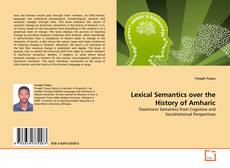 Couverture de Lexical Semantics over the History of Amharic