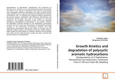 Bookcover of Growth Kinetics and degradation of polycyclic aromatic hydrocarbons