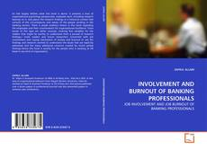Bookcover of INVOLVEMENT AND BURNOUT OF BANKING PROFESSIONALS