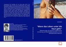 """Bookcover of """"Wenn das Leben unter die Haut geht."""""""