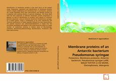 Bookcover of Membrane proteins of an Antarctic bacterium Pseudomonas syringae
