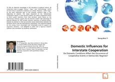Bookcover of Domestic Influences for Interstate Cooperation