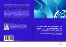 Bookcover of E-Governance Framework at the Local Government Level