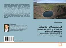 Bookcover of Adoption of Trapezoidal Water Harvesting Ponds in Northern Ethiopia