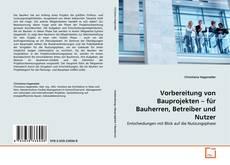 Capa do livro de Vorbereitung von Bauprojekten – für Bauherren, Betreiber und Nutzer