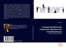 Comparing Electronic Commerce Solutions for Small Businesses kitap kapağı
