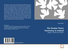 The Quaker Peace Testimony in Ireland kitap kapağı