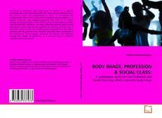 Portada del libro de BODY IMAGE, PROFESSION & SOCIAL CLASS: