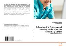 Couverture de Enhancing the Teaching and Learning of Geometry In The Primary School