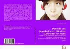 Mädchen und Jugendkulturen - Mädchen-Kulturarbeit mit Musik kitap kapağı