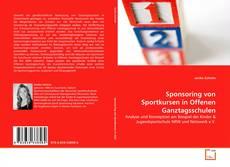 Borítókép a  Sponsoring von Sportkursen in Offenen Ganztagsschulen - hoz