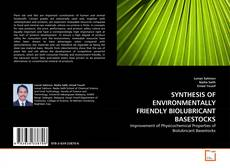 Copertina di SYNTHESIS OF ENVIRONMENTALLY FRIENDLY BIOLUBRICANT BASESTOCKS