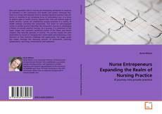 Bookcover of Nurse Entrepeneurs Expanding the Realm of Nursing Practice