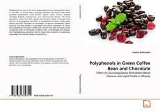 Copertina di Polyphenols in Green Coffee Bean and Chocolate