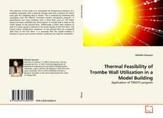 Thermal Feasibility of Trombe Wall Utilization in a Model Building kitap kapağı