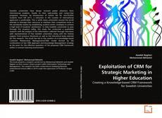 Capa do livro de Exploitation of CRM for Strategic Marketing in Higher Education