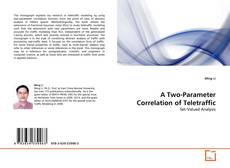 Couverture de A Two-Parameter Correlation of Teletraffic