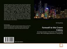 Bookcover of Farewell to the Crown Colony