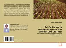 Bookcover of Soil Acidity and its management practices in Different Land use Types