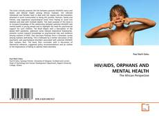 Bookcover of HIV/AIDS, ORPHANS AND MENTAL HEALTH