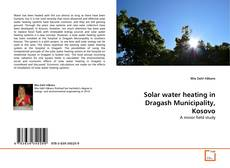 Bookcover of Solar water heating in Dragash Municipality, Kosovo