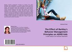 Bookcover of The Effect of Barkley's Behavior Management Principles on ADHD kids
