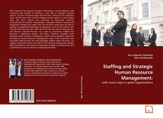 Bookcover of Staffing and Strategic Human Resource Management: