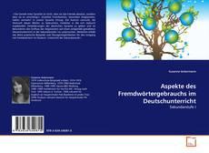 Обложка Aspekte des Fremdwörtergebrauchs im Deutschunterricht