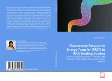 Bookcover of Fluorescene Resonance Energy Transfer (FRET) in RNA Binding Studies