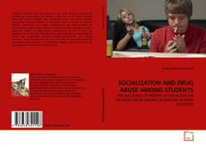 Bookcover of SOCIALIZATION AND DRUG ABUSE AMONG STUDENTS