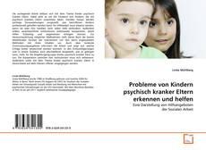 Portada del libro de Probleme von Kindern psychisch kranker Eltern erkennen und helfen