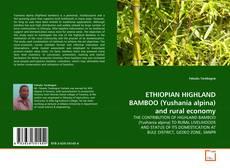 Capa do livro de ETHIOPIAN HIGHLAND BAMBOO (Yushania alpina) and rural economy