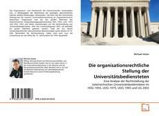 Bookcover of Die organisationsrechtliche Stellung der Universitätsbediensteten