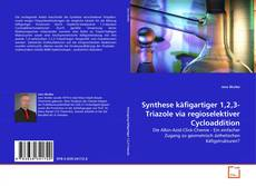 Bookcover of Synthese käfigartiger 1,2,3-Triazole via regioselektiver Cycloaddition