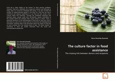 Bookcover of The culture factor in food assistance