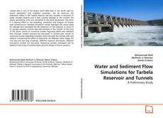 Water and Sediment Flow Simulations for Tarbela Reservoir and Tunnels的封面