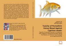 Toxicity of Permethrin Versus Biosal Against Cyprinus carpio: kitap kapağı