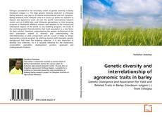 Genetic diversity and interrelationship of agronomic traits in barley kitap kapağı