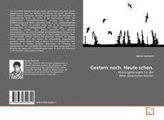 Capa do livro de Gestern noch. Heute schon.