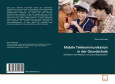 Bookcover of Mobile Telekommunikation in der Grundschule