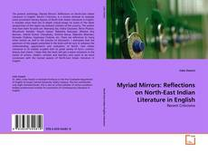 Myriad Mirrors: Reflections on North-East Indian Literature in English的封面