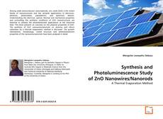 Bookcover of Synthesis and Photoluminescence Study of ZnO Nanowires/Nanorods