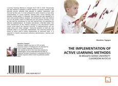 Bookcover of THE IMPLEMENTATION OF ACTIVE LEARNING METHODS