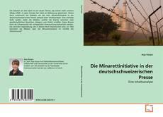 Couverture de Die Minarettinitiative in der deutschschweizerischen Presse