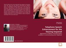 Bookcover of Telephone Speech Enhancement for the Hearing Impaired