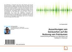 Buchcover von Auswirkungen von Geräuschen auf die Nutzung von Freiräumen