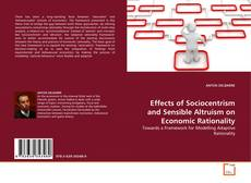 Bookcover of Effects of Sociocentrism and Sensible Altruism on Economic Rationality
