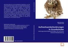 Bookcover of Aufmerksamkeitsstörungen in Grundschulen