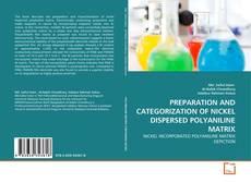 Bookcover of PREPARATION AND CATEGORIZATION OF NICKEL DISPERSED POLYANILINE MATRIX